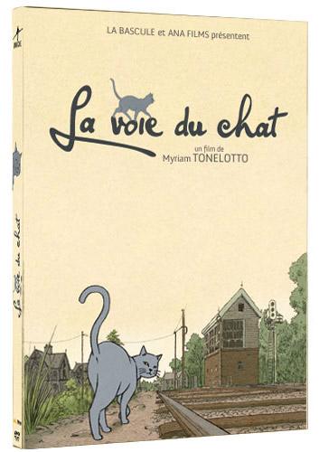 La voie du chat / Myriam Tonelotto, réal. | Tonelotto, Myriam (1968-....) - , Réalisateur